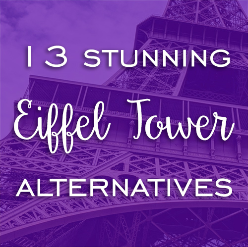 Eiffel Tower alternatives