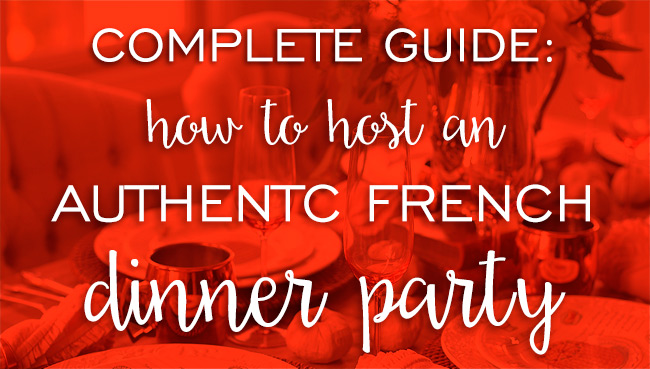 How to host a French dinner party