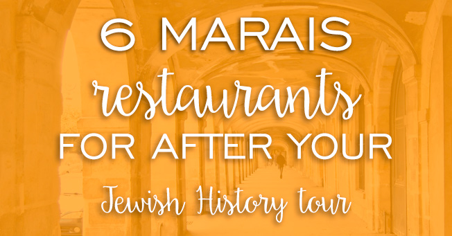 Marais restaurants for after Jewish History tour