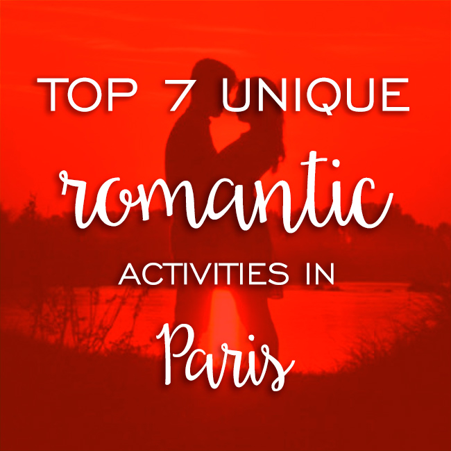 top 7 unique romantic paris activities