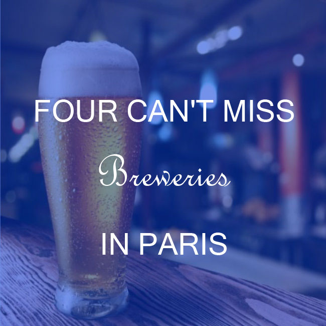 4 Can't Miss Breweries in Paris